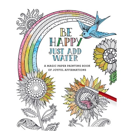 Be Happy : Just Add Water