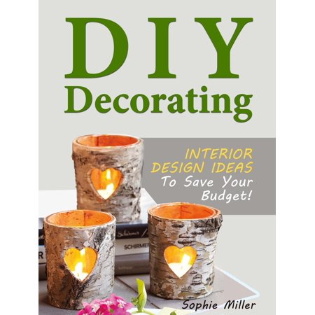 DIY Decorating - Interior Design Ideas To Save Your Budget! -
