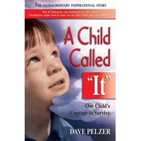 A Child Called It : One Child's Courage to Survive