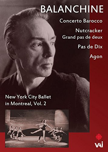 Balanchine: New York City Ballet in Montreal: Volume 2 by VIDEO ARTISTS INTL