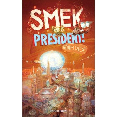 Smek for President - eBook](Captain Smek)