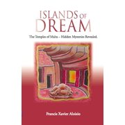 ISLANDS OF DREAM: The Temples of Malta - Hidden Mysteries Revealed - eBook