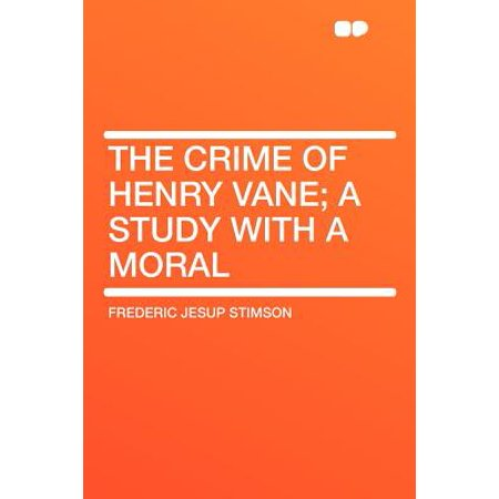 The Crime of Henry Vane; A Study with a Moral (Henry Vase)