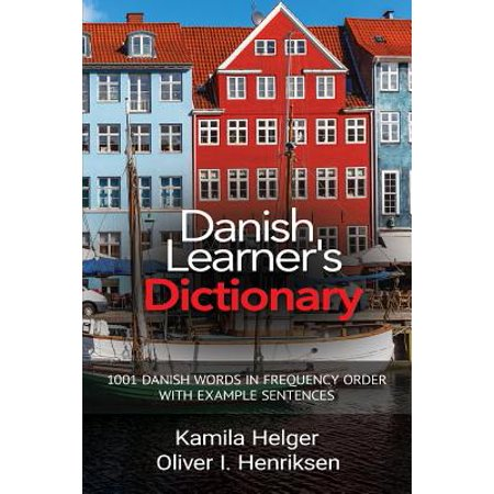 Danish Learner's Dictionary : 1001 Danish Words in Frequency Order with Example