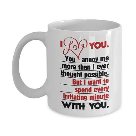 I Love You. You Annoy Me. Sweet Funny Marriage Coffee & Tea Gift Mug, Ornament, Decorations, Accessories & Wedding Or Anniversary Gifts For Married Couple, Newly Weds, Wife, Husband, Bride & Groom](Groom To Bride Gift)