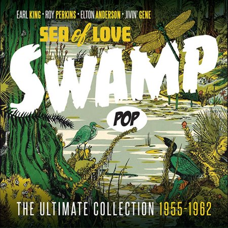 Swamp Pop: Sea Of Love - Ultimate Collection 1955-1962 -