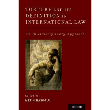 Torture and Its Definition in International Law : An Interdisciplinary