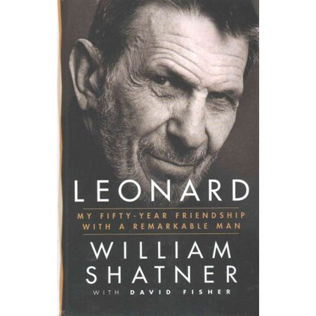 Leonard: My Fifty-Year Friendship With a Remarkable Man by
