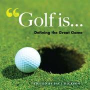 Golf Is . . . - eBook