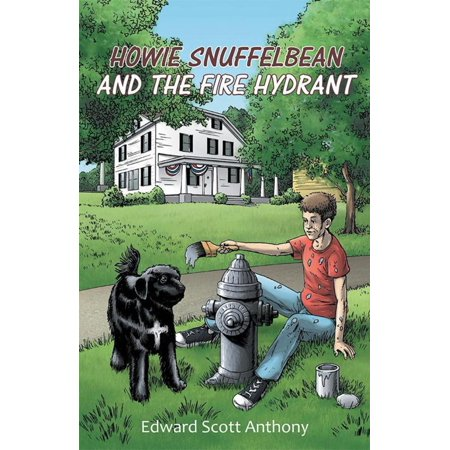 Howie Snuffelbean and the Fire Hydrant - eBook - Howie Feltersnatch