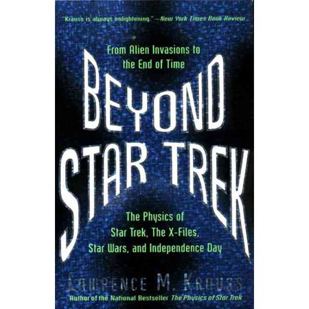 Beyond Star Trek: Physics from Alien Invasions to the End of Time by