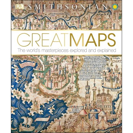 Great Maps : The World's Masterpieces Explored and (40 More Maps That Explain The World)