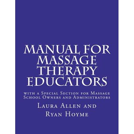 Manual for Massage Therapy Educators : With a Special Section for Massage School Owners and Administrators (Massage Therapy Education)