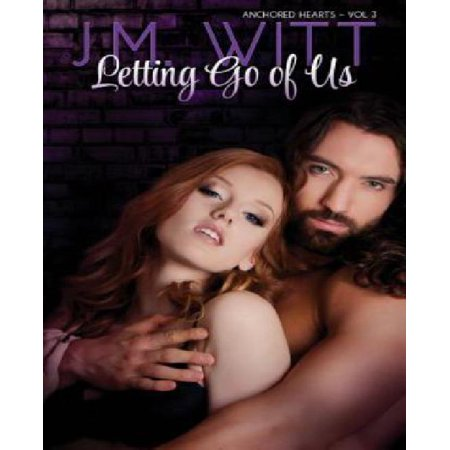 Letting Go Of Us  Anchored Hearts Vol  3