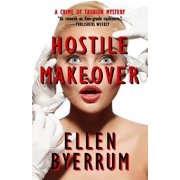 Hostile Makeover : A Crime of Fashion Mystery