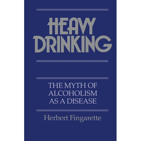 ISBN 9780520067547 product image for Heavy Drinking : The Myth of Alcoholism as a Disease (Paperback) | upcitemdb.com