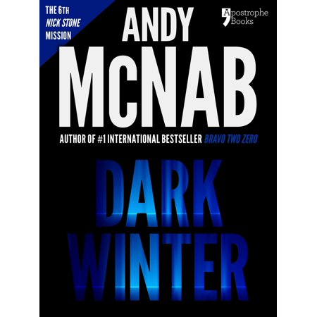 Dark Winter (Nick Stone Book 6): Andy McNab's best-selling series of Nick Stone thrillers - now available in the US, with bonus material - (Best Selling Thrillers 2019)