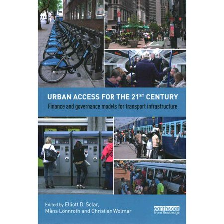 Urban Access For The 21St Century  Finance And Governance Models For Transport Infrastructure