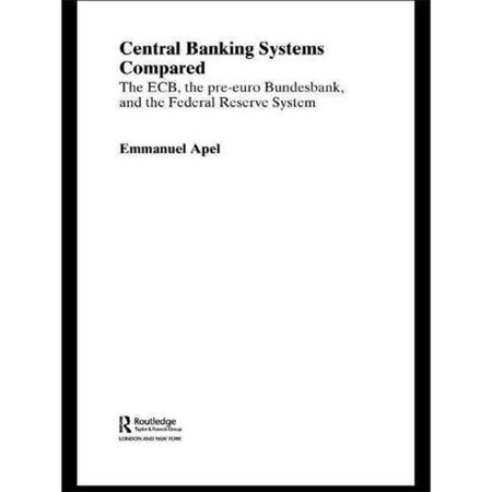 Central Banking Systems Compared  The Ecb  The Pre Euro Bundesbank And The Federal Reserve System