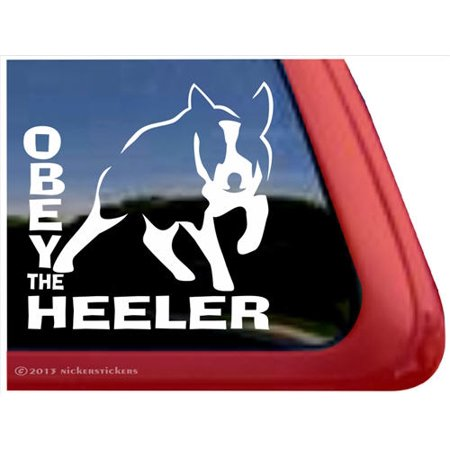 Obey the Heeler | Australian Cattle Vinyl Adhesive Dog Window Decal Australian Cattle Dog Heeler