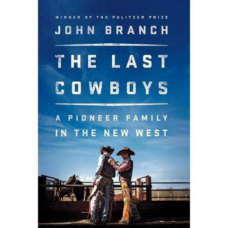 The Last Cowboys : A Pioneer Family in the New