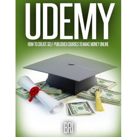 Udemy  How To Create Self Published Courses To Make Money Online