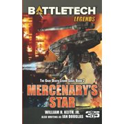 Battletech Legends: BattleTech Legends: Mercenary's Star: The Gray Death Legion Saga, Book 2 (Paperback)