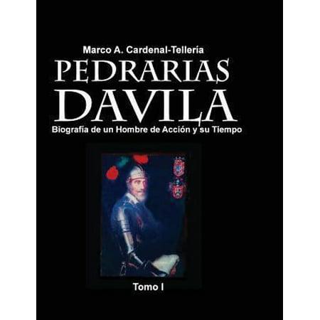 Pedrarias Davila  Biografia De Un Hombre De Accion Y Su Tiempo  Tomo I  Spanish
