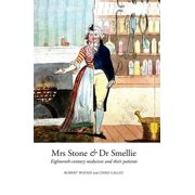 Mrs Stone & Dr Smellie : Eighteenth-Century Midwives and Their Patients