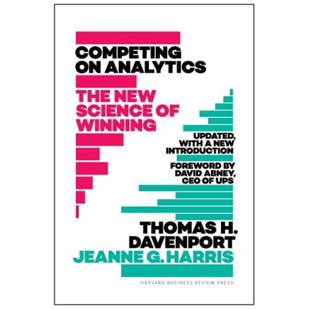 Competing on Analytics: Updated, with a New Introduction: The New Science of Winning (Competing On Analytics The New Science Of Winning)