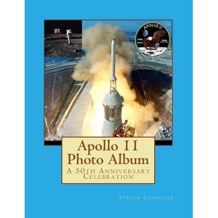 Apollo 11 Photo Album : A 50th Anniversary Celebration (50th Anniversary Photo Album)