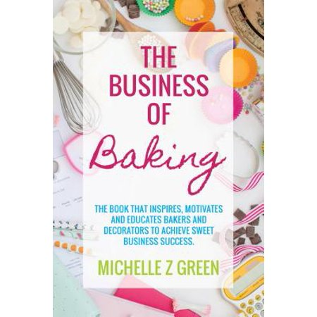 The Business of Baking - eBook (Setting Up A Baking Business From Home)