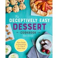 The Deceptively Easy Dessert Cookbook (Paperback)