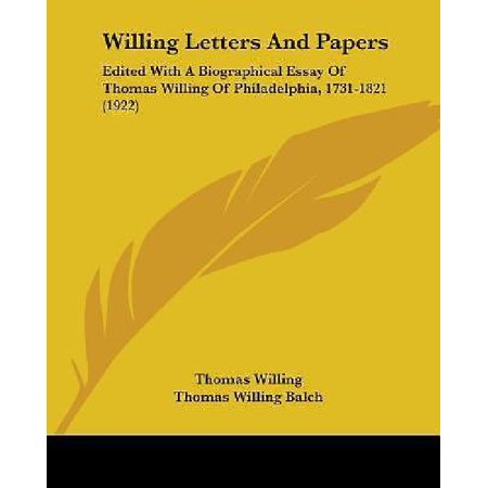Willing Letters and Papers: Edited with a Biographical Essay of Thomas Willing of Philadelphia, 1731-1821 (1922) - image 1 de 1