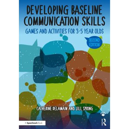 Developing Baseline Communication Skills : Games and Activities for 3-5 Year