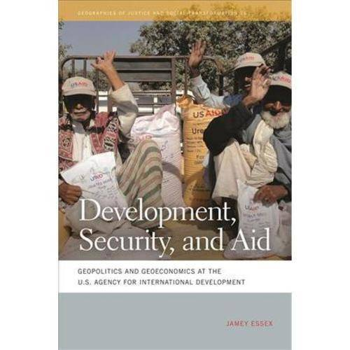 Development, Security, and Aid: Geopolitics and Geoeconomics at the U.S. Agency for International Development