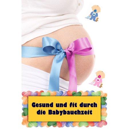 Fit Die - Gesund und fit durch die Babybauchzeit - eBook