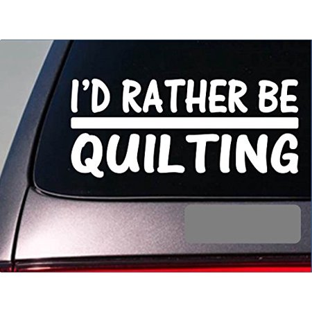 I'd Rather be Quilting *H743* 8 inch Sticker decal quilt pattern table (Purse Quilting Pattern)