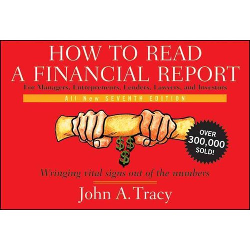 How To Read A Financial Report by John A Tracy