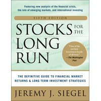 Stocks for the Long Run 5/E: The Definitive Guide to Financial Market Returns & Long-Term Investment Strategies (Hardcover)