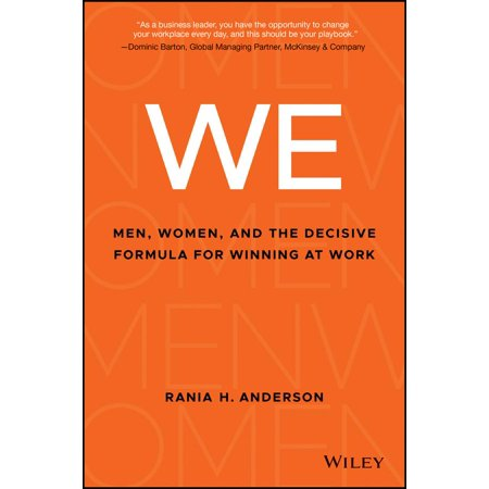 We : Men, Women, and the Decisive Formula for Winning at