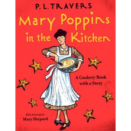 Mary Poppins in the Kitchen : A Cookery Book with a (The Circulatory Story By Mary K Corcoran)
