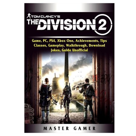 Tom Clancys The Division 2 Game, PC, PS4, Xbox One, Achievements, Tips, Classes, Gameplay, Walkthrough, Download, Jokes, Guide (Alice In Wonderland 2010 Pc Game Walkthrough)