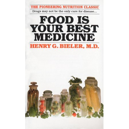 Food Is Your Best Medicine : The Pioneering Nutrition