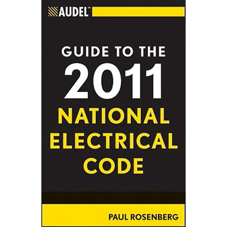 Audel Guide to the 2011 National Electrical Code : All New Edition (National Electric Code 2011)