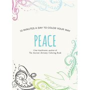 Peace : 10 Minutes a Day to Color Your Way