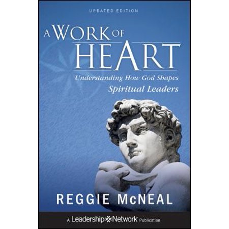 A Work of Heart : Understanding How God Shapes Spiritual Leaders ()