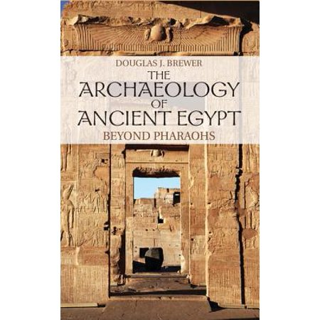 The Archaeology of Ancient Egypt: Beyond Pharaohs for $<!---->