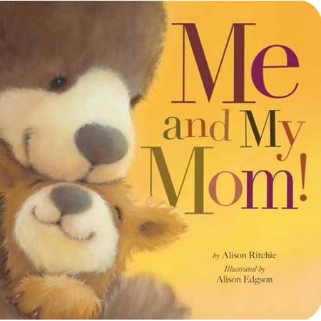 Me and My Mom! (Board Book) (My Mother Gave Me A Useful Advice)
