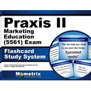 Praxis II Marketing Education (5561) Exam Flashcard Study System: Praxis II Test Practice Questions & Review for the Praxis II: Subject Assessments